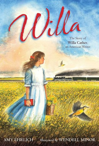 Ebook Willa: The Story Of Willa Cather, An American Writer by Amy Ehrlich PDF!