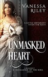 Unmasked Heart (Challenge of the Soul #1)