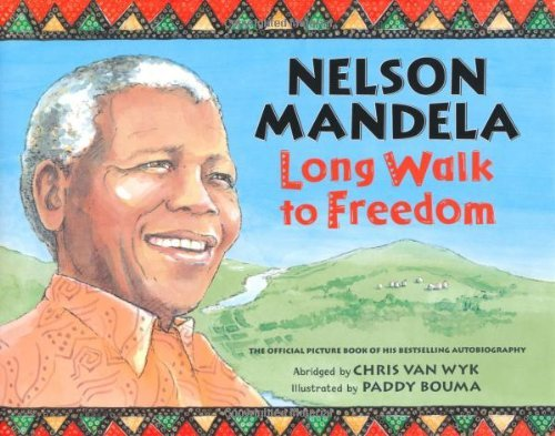 Nelson Mandela: Long Walk to Freedom: Long Walk to Freedom
