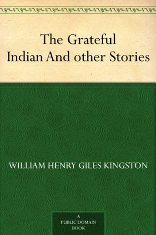 The Grateful Indian And other Stories