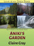 Aniki's Garden by Claire Cray