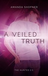 A Veiled Truth (The Hunted, #2.5)