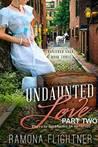 Undaunted Love (PART TWO) (Banished Saga, Book 3.5)