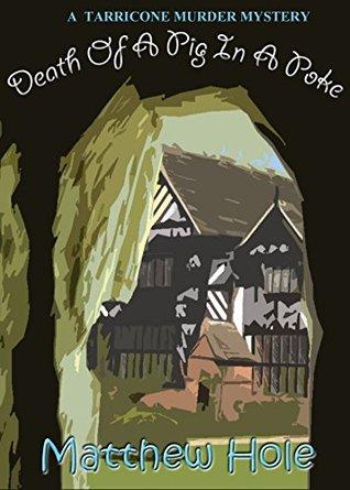 Death Of A Pig In A Poke (Tarricone Murder Mystery Book 2)