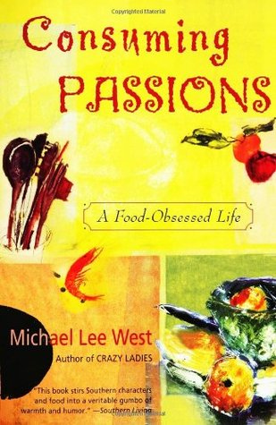 Consuming Passions by Michael Lee West