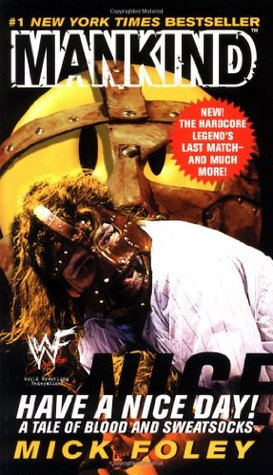 Have a Nice Day! by Mick Foley