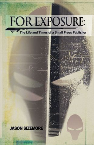 for-exposure-the-life-and-times-of-a-small-press-publisher