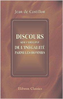 Discours sur l\'origine de l\'inégalité parmi les hommes: Pour servir de réponse au Discours que M. Rousseau, Citoyen de Géneve, a publié sur le même sujet