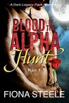 Blood of the Alpha (Part 1): Hunt: A Wolf Shifter Vampire Paranormal Romance