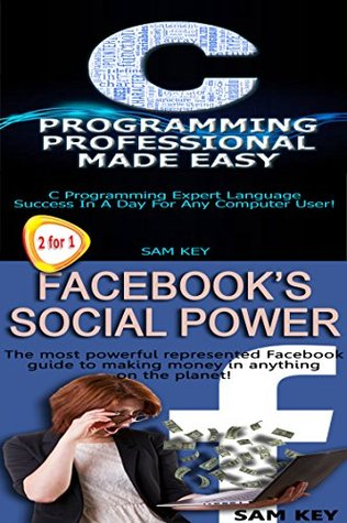 Programming #20:C Programming Professional Made Easy & Facebook Social Power (Facebook, Facebook Marketing, Social Media, C Programming, C++ Programming Languages, Android, C Programming)