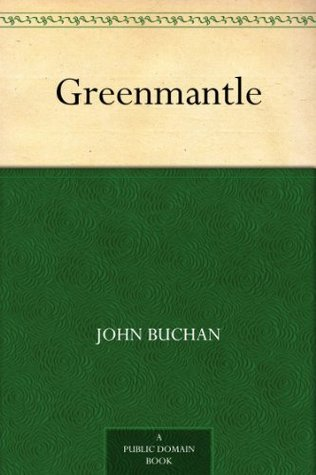 Greenmantle (Richard Hannay Book 2)