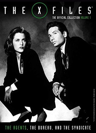 The X-Files: The Official Collection Volume 1: The Agents, The Bureau, and the Syndicate