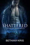 Shattered (The Russian Guns, #5)