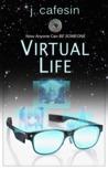 Virtual Life by J. Cafesin