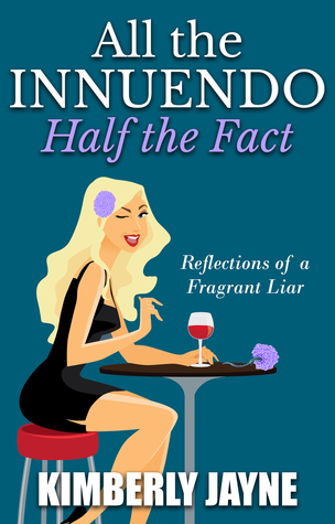 All the Innuendo, Half the Fact: Reflections of a Fragrant Liar
