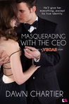 Masquerading with the CEO (What Happens in Vegas, #4)
