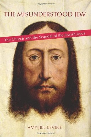 The Misunderstood Jew The Church And The Scandal Of The Jewish