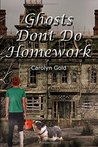 Ghosts Don't Do Homework