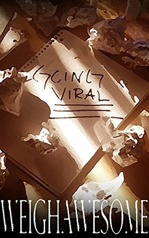 Going Viral: One video could change everything.