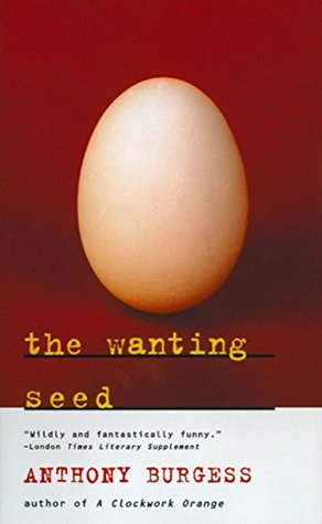 Ebook The Wanting Seed by Anthony Burgess PDF!