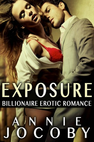 Exposure Exposure Series Book One by Annie Jocoby