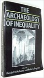 The Archaeology Of Inequality