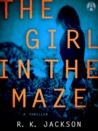 The Girl in the Maze (Martha Covington #1)
