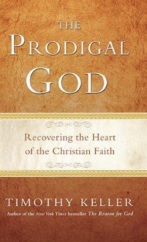 The Prodigal God by Timothy J. Keller
