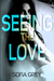 Seeing The Love by Sofia Grey