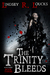 The Trinity Bleeds (The Gra...