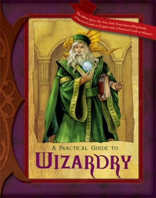 A Practical Guide to Wizardry