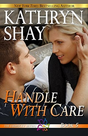 Handle with Care (The Ludzecky Sisters B...
