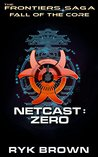 Fall of the Core: Netcast Zero (The Frontiers Saga: Fall of the Core #1)