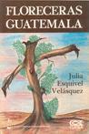 Florecerás Guatemala