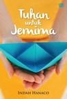 Tuhan untuk Jemima by Indah Hanaco