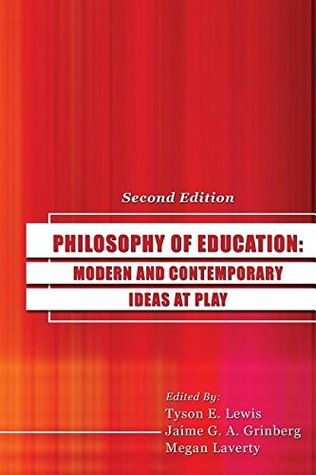 Philosophy of Education: Modern and Contemporary Ideas at Play