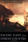 Facing East from Indian Country: A Native History of Early America