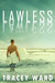 Lawless by Tracey  Ward
