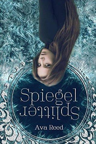 Spiegelsplitter (Spiegel-Saga, #1)