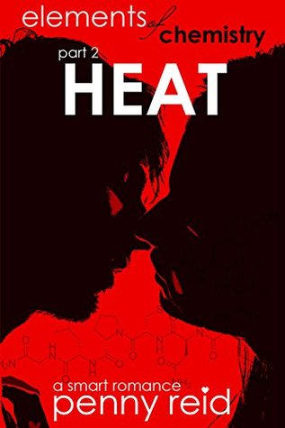 Review⎜Heat (Elements of Chemistry #2) by Penny Reid