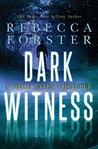 Dark Witness by Rebecca Forster