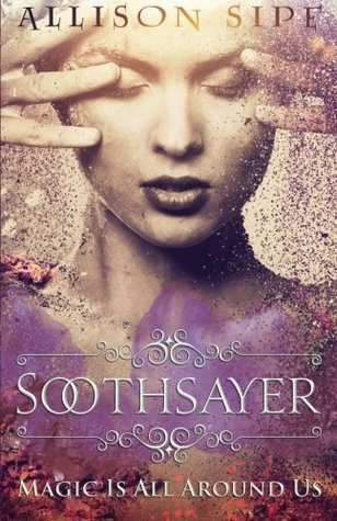 Soothsayer: Magic Is All Around Us (Soothsayer Series #1)
