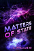 Matters of State by A. Phallus Si