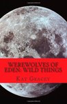 Werewolves of Eden: Wild Things