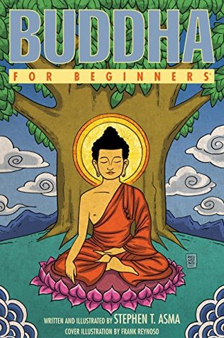 Buddha For Beginners by Stephen T. Asma