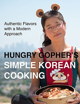 Hungry Gopher's Simple Korean Cooking: Authentic Flavors with a Modern Approach