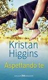 Aspettando te by Kristan Higgins