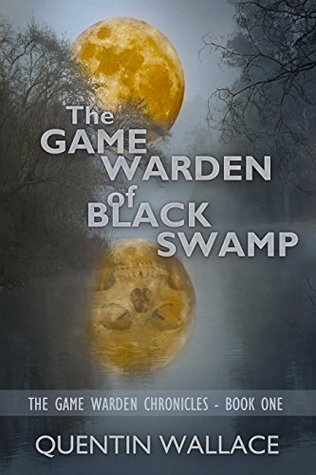 The Game Warden of Black Swamp(The Game Warden Chronicles 1)