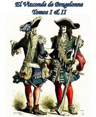 El Vizconde de Bragelonne Tomos I & II