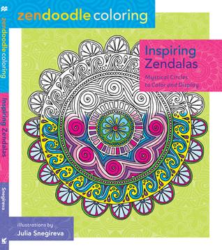 Zendoodle Coloring: Inspiring Zendalas: Mystical Circles to Color and Display